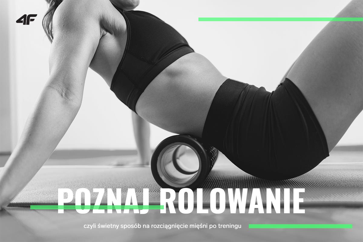 Poznaj rolowanie, czyli świetny sposób na rozciągnięcie mięśni po treningu